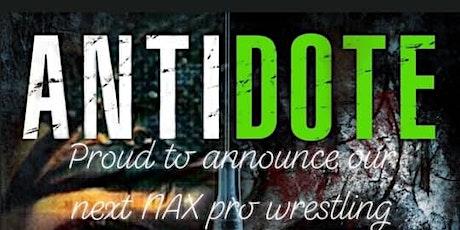 NAX pro wrestling event ANTIDOTE tickets