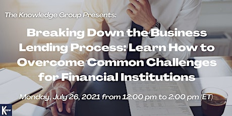Breaking Down the Business Lending Process for Financial Institutions tickets