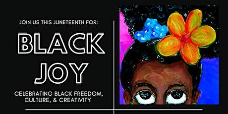 Black Joy | a Celebration of Black Freedom, Culture, and Creativity tickets
