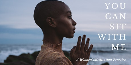 Sacred Session: Women's Meditation #YouCanSitWithMe tickets