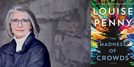 """Louise Penny presents """"The Madness of Crowds,"""" with Dorie Greenspan tickets"""