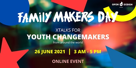 XTalks for Youth Changemakers: ODA Family Makers Day tickets