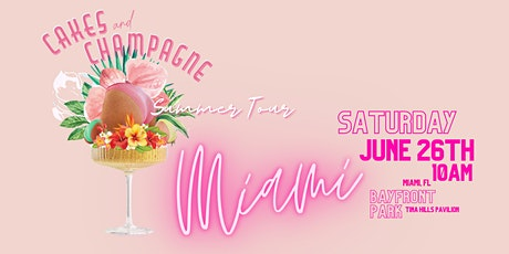 CAKES and CHAMPAGNE Tour - MIAMI tickets