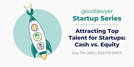 [Startup Series] Attracting Top Talent for Startups: Cash vs. Equity tickets
