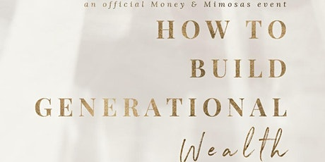 A beginner's guide to building generational wealth tickets