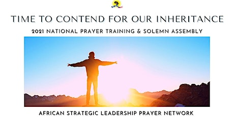 Time to Contend for Our Inheritance - ASLPN Prayer Training Solemn Assembly tickets
