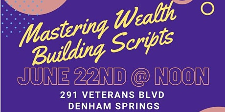 Mastering Wealth Building Scripts tickets