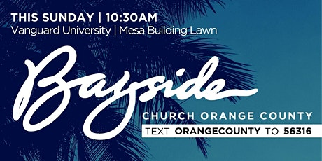 Bayside Church Orange County Sunday Service tickets