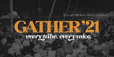 """GATHER'21 """"Every Tribe. Every Voice."""" 