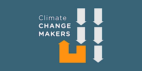 Climate Changemakers Season Two Changemakers tickets