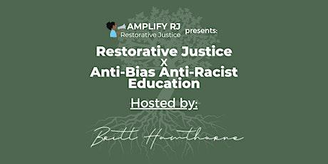 Restorative Justice x Anti-Bias Anti-Racist Education w/ Britt Hawthorne tickets