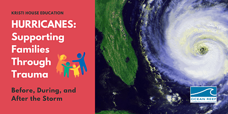 Hurricanes: Supporting Families Through Trauma (Webinar) tickets