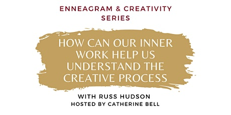 How Can Our Inner Work Help Us Understand the Creative Process tickets