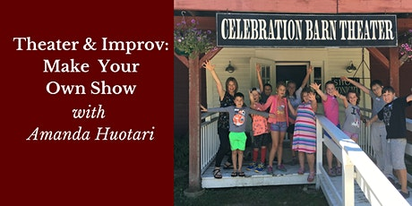 Theater & Improv: Make Your Own Show (Ages 8-12) tickets