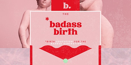 The Badass Birth: Online Antenatal Workshop tickets
