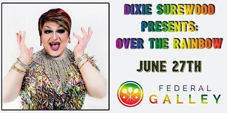 Over the Rainbow Drag Dinner tickets