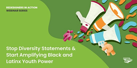 Stop Diversity Statements & Start Amplifying Black and Latinx Youth Power tickets