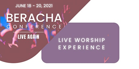 Beracha Conference, the Live Worship Experience tickets