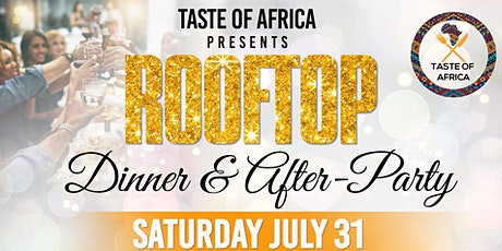 Taste of Africa Rooftop Dinner & After-Party tickets