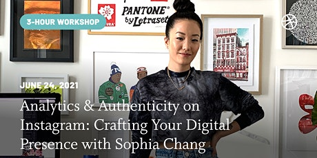 Analytics & Authenticity Online: Craft Your Digital Presence - Sophia Chang tickets