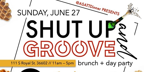 Shut Up and Groove Brunch + Day Party tickets