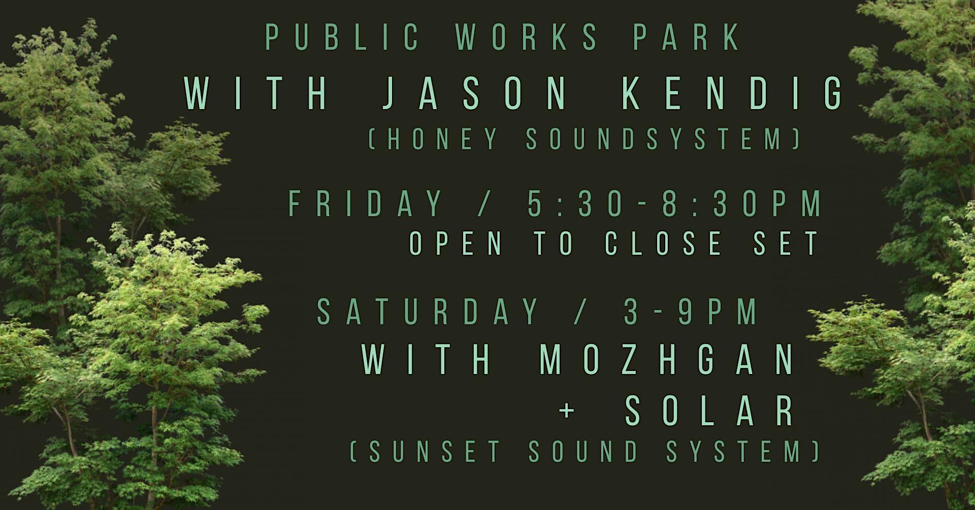 Jason Kendig (Honey Soundsystem) Open to Close at Public Works Park