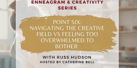 Point Six : Navigating the Creative Field vs Feeling Too Overwhelmed to... tickets