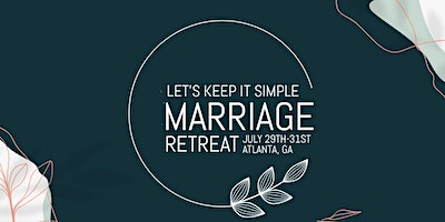 Let's Keep it Simple   Marriage Retreat