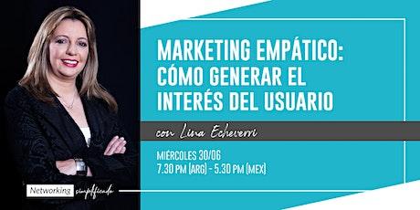Marketing Empático: ¿Cómo generar el interés del usuario? entradas
