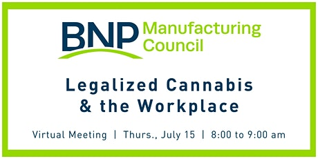 BNP Manufacturing Council: Legalized Cannabis & the Workplace tickets