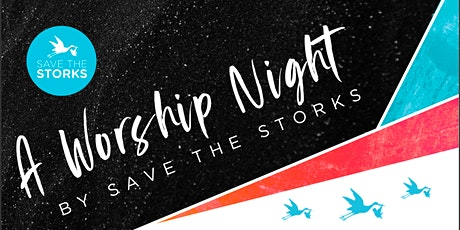 A Worship Night with Save the Storks tickets