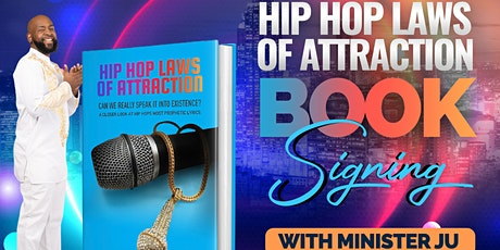 Hip Hop Laws Of Attraction- Book Signing & Release With Minister Ju tickets