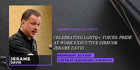 LGBTQ+ voices: Pride at Work - Executive Director Jerame Davis tickets