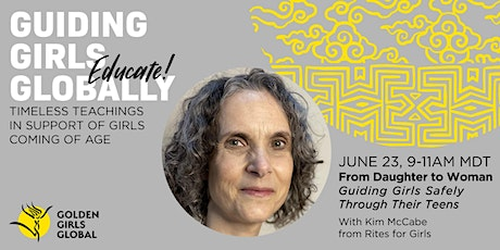 Guiding Girls Globally Timeless Teachings in Support of Girls Coming of Age Tickets