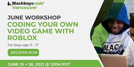 Black Boys Code Vancouver - Coding Your Own Video Game With Roblox tickets