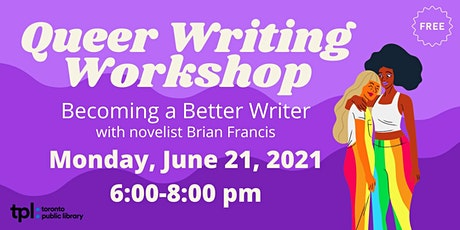 Queer Writing Workshop: Becoming a Better Writer tickets