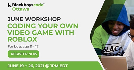 Black Boys Code Ottawa - Coding Your Own Video Game With Roblox tickets