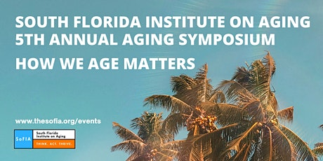 South Florida Institute on Aging 5th Annual Aging Symposium tickets