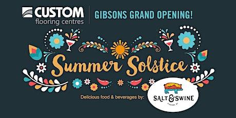 Gibsons Grand Opening - Summer Solstice, June 17! tickets