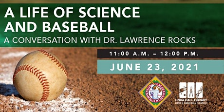 A Life of Science and Baseball: A Conversation with Dr. Lawrence Rocks tickets