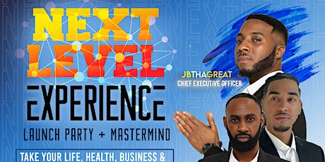 Next Level Experience Launch Party Mixer & Mastermind tickets