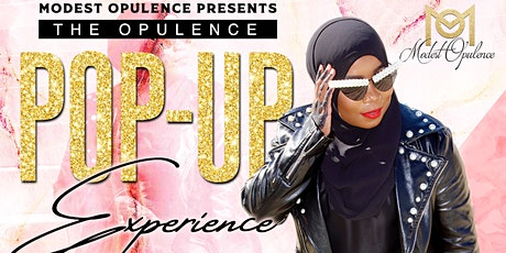 Modest Opulence Presents: The Opulence Pop-Up Experience tickets