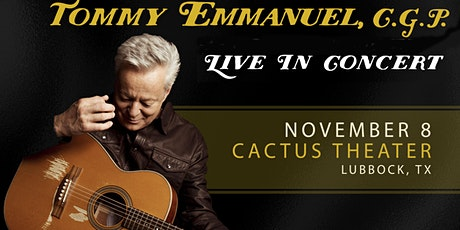 Tommy Emmanuel, CGP - Live at the Cactus Theater! tickets