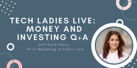 *Webinar* Tech Ladies Live: Money and Investing Q+A tickets