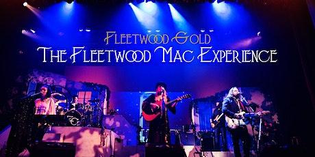 Fleetwood Gold - The Fleetwood Mac Experience tickets