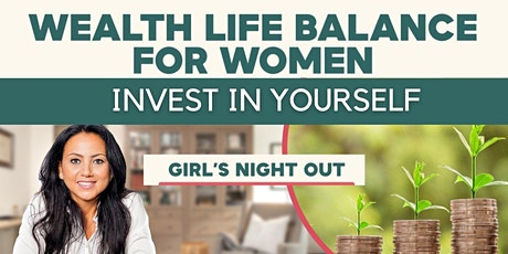 Wealth Life Balance for Women: Invest In Yourself tickets