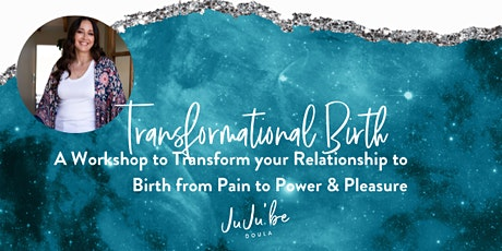 Transformational Birth - From Pain to Power & Pleasure tickets