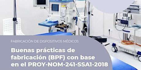 Buenas Prácticas de Fabricación (BPF) con base en el PROY-NOM-241-SSA1-2018 boletos