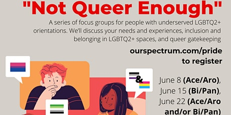 """""""Not Queer Enough"""" Focus Group tickets"""