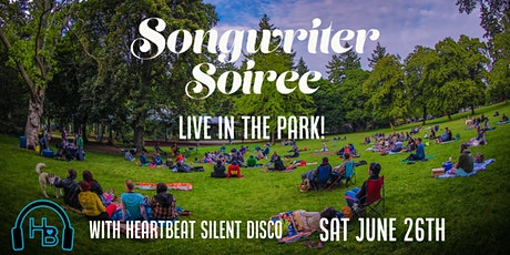 Songwriter Soiree  101 - LIVE in the Park with Heartbeat Silent Disco tickets